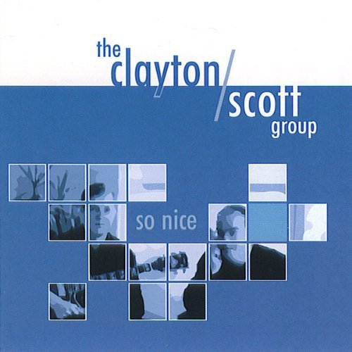 Clayton Scott Group - So Nice