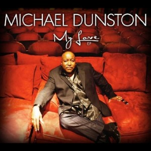 Michael Dunston - My Love
